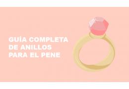 Guía completa de anillos para el pene
